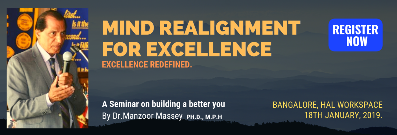 Mind Re-Alignment for Excellence - Dr Manzoor Massey, Jan 18, 2019